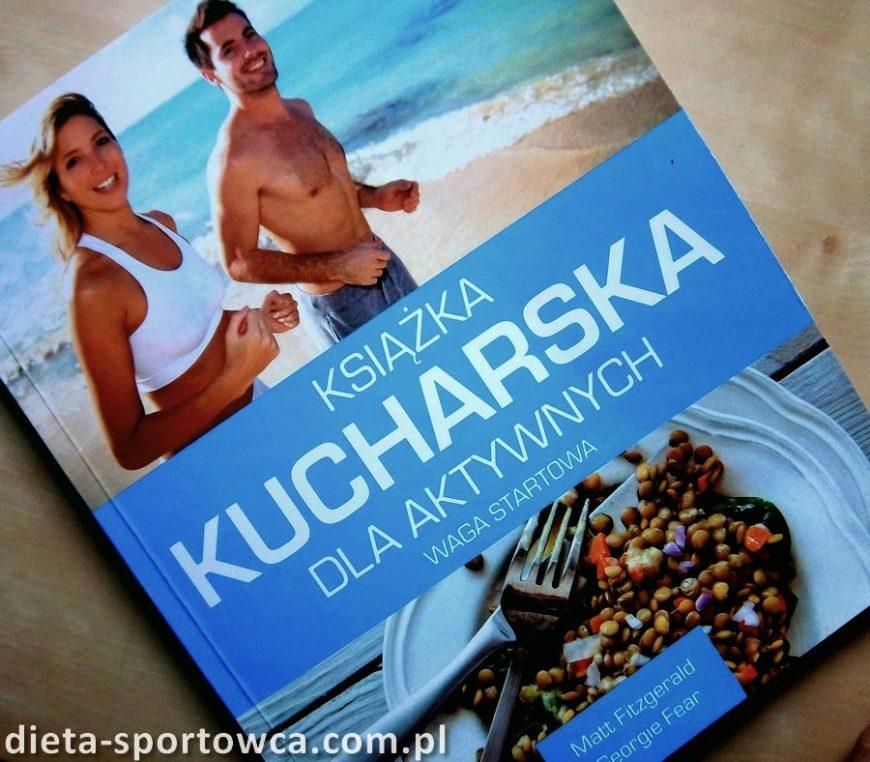 Przepisy Dla Sportowców W Nowej Książce Książka Kucharska