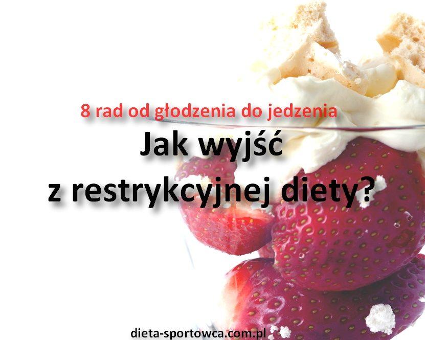 Jak Wyjsc Z Restrykcyjnej Diety Dieta Sportowca
